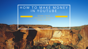how to make money in youtube