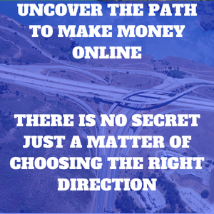 uncover the path to make money online