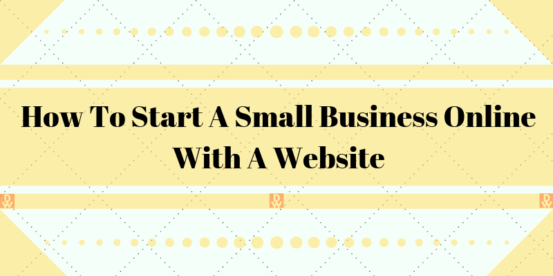 how to start a small business online with a website