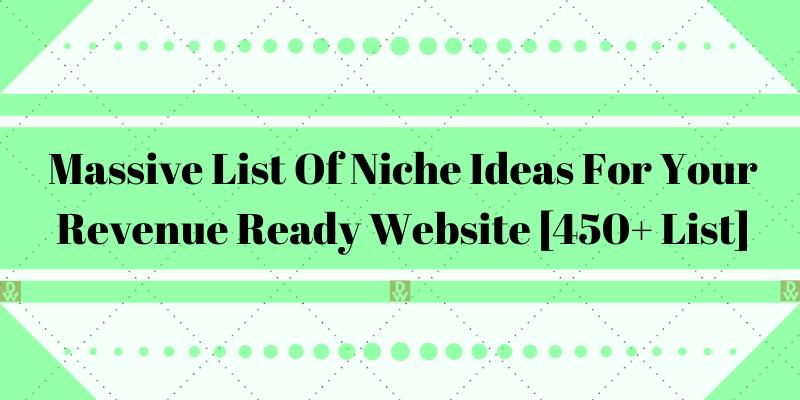 massive list of niche ideas