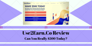 Use2Earn.Co Review